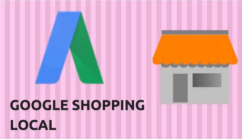 campañas de google shopping local