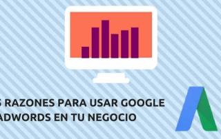 Buenas razones para usar Google AdWords en tu empresa