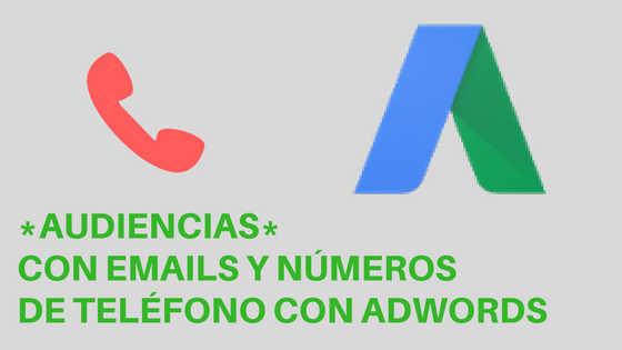 audiencias con números de teléfonos en google adwords