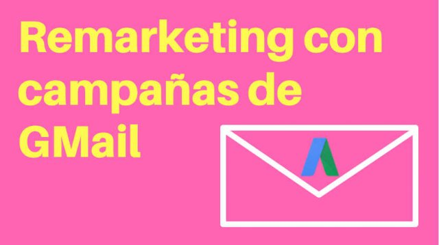 remarketing con campañas de gmail google adwords