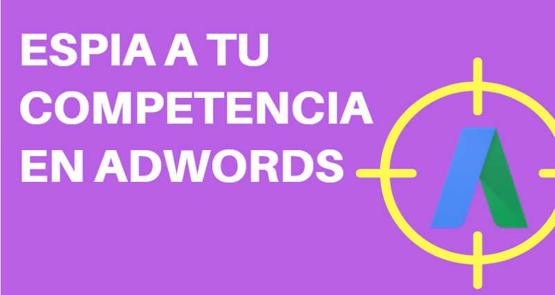 espia-competencia-en-google-adwords